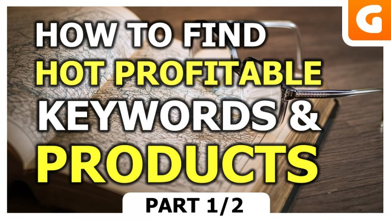 How To Find Hot Profitable Keywords & Products For ECommerce Stores For Newbies  – Part 1/2