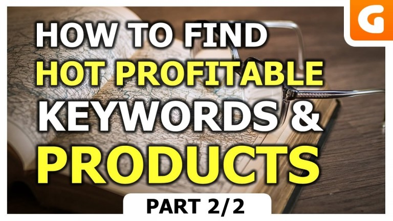 How To Find Hot Profitable Keywords & Products For ECommerce Stores For Newbies – Part 2/2
